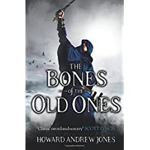 The Bones Of The Old Ones (The Chronicle of Sword and Sand)