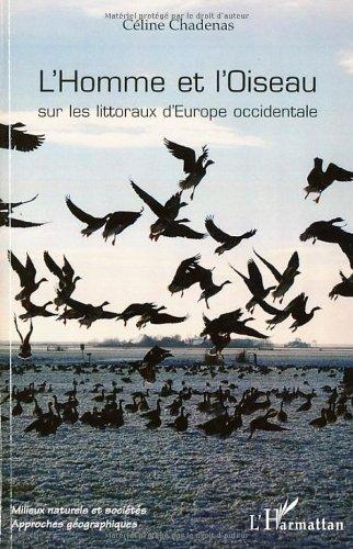 L'Homme et l'Oiseau : Sur les littoraux d'Europe occidentale