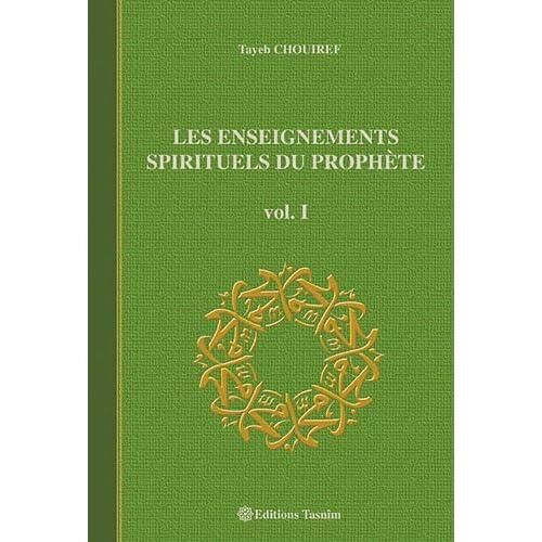 Les Enseignements Spirituels du Prophète, vol. I