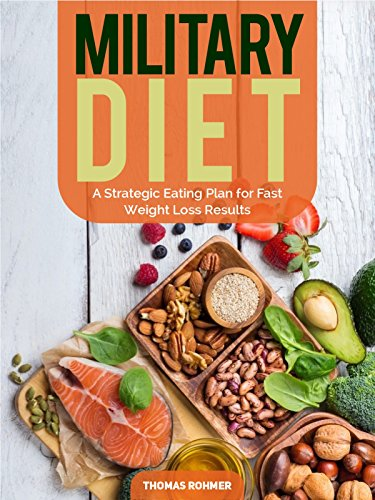 Military Diet: A Strategic Eating Plan for Fast Weight Loss Results (English Edition)
