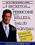 Los 7 Secretos del Dr. Perricone Para La Belleza, Salud y Longevidad / Dr. Perricone's Seven Secrets to Beauty, Health, and Longevity (Spanish Edition) by Nicholas Perricone (2008-09-04)