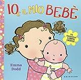 Io e il mio bebé. Libro pop-up. Ediz. illustrata