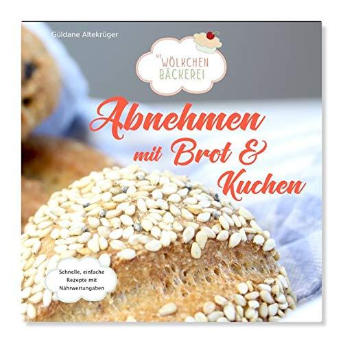 Abnehmen mit Brot und Kuchen: Die Wölkchenbäckerei - 16,95 €