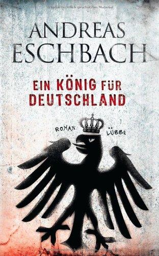 Bastei Lübbe (Lübbe Hardcover) Ein König für Deutschland: Roman