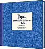 Papa, erzähl aus deinem Leben: Ein ganz persönliches Erinnerungsbuch - Rita Mielke