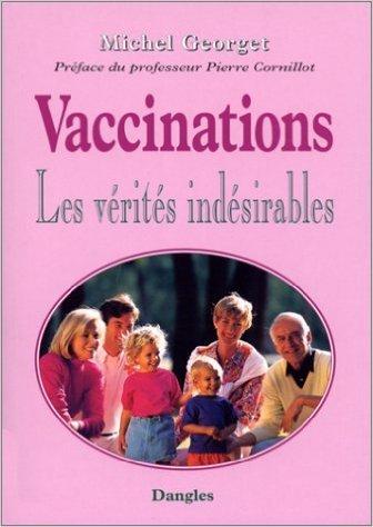 Vaccinations : Les vérités indésirables de Michel Georget ( 11 mai 2000 )