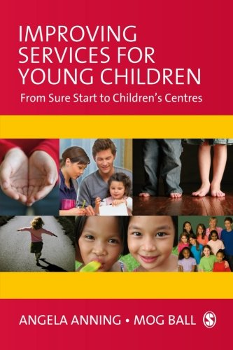 Improving Services for Young Children: From Sure Start to Children's Centres