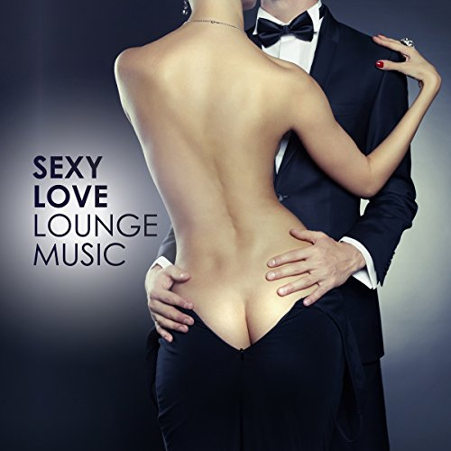Sexy Love Lounge Music