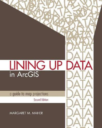 Lining Up Data in ArcGIS: A Guide to Map Projections por Margaret Maher