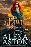 The Pawn (The King's Cousins Book 1) by Alexa Aston, Dragonblade Publishing