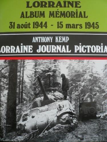 Lorraine - Album mémorial - Journal pictorial : 31 août 1944-15 mars 1945