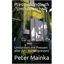 Pressenhandbuch - Umformtechnik: Umformen mit Kurbelpressen