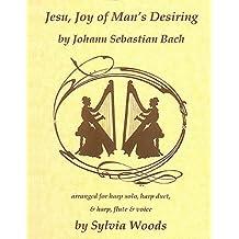 Jesu, Joy of Man's Desiring: For Harp Solo, Harp Duet, & Harp, Flute & Voice