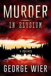 Murder In Elysium by George Wier (2015-03-05)