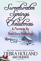 Sweetwater Springs Christmas: : A Montana Sky Short Story Anthology