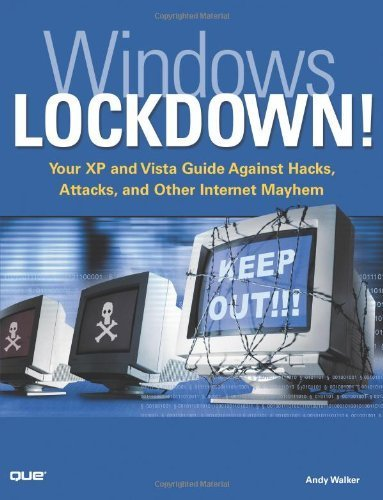 Windows Lockdown!: Your XP and Vista Guide Against Hacks, Attacks, and Other Internet Mayhem by Andy Walker (2008-08-07)