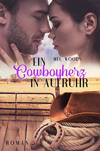 Ein Cowboyherz in Aufruhr: (Montana Souls 1: Cody & Trisha) von [Woods, Mel]