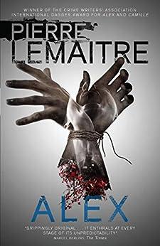 Alex: Book Two of the Brigade Criminelle Trilogy par [Lemaitre, Pierre]