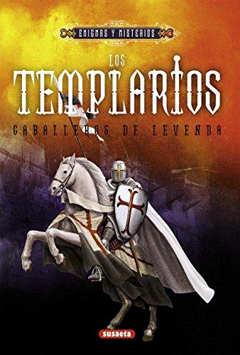 Los Templarios: caballeros de leyenda (Enigmas y Misterios) por Susaeta Ediciones S A