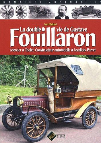 La double vie de Gustave Fouillaron : Mercier à Cholet, constructeur automobile à Levallois-Perret par Jean Maillard
