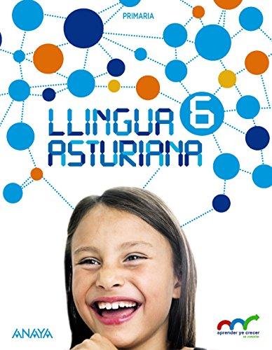 Llingua Asturiana 6. (Aprender ye crecer en conexión)