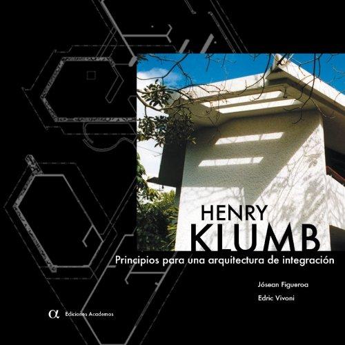 Henry Klumb: Principios para una arquitectura de integracion