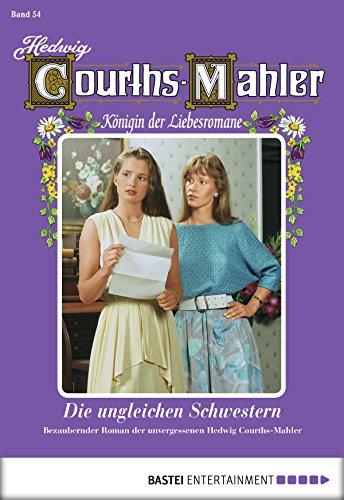 hedwig-courths-mahler-folge-054-die-ungleichen-schwestern