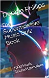 The Supermassive Music Quiz Book: 1000 Music Related Questions (English Edition)
