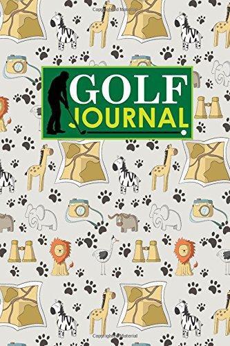 Golf Journal: Blank Golf Cards, Golf Record Book, Golf Course Log Book, Golf Scorecard Book, Cute Safari Wild Animals Cover: Volume 45 (Golf Journals)