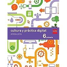 Cultura y práctica digital. 6 Primaria. Savia. Andalucía - 9788467568202