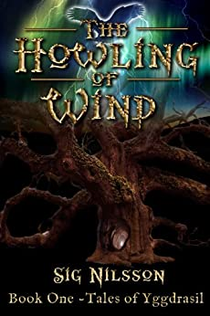 The Howling of Wind (Tales of Yggdrasil Book 1) by [Nilsson, Sig]