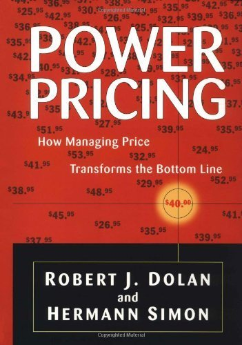 Power Pricing: How Managing Price Transforms the Bottom Line by Dolan, Robert J., Simon, Hermann (1997) Hardcover