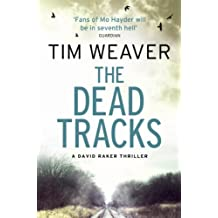 The Dead Tracks: David Raker Novel #2 by Tim Weaver (2013-08-15)