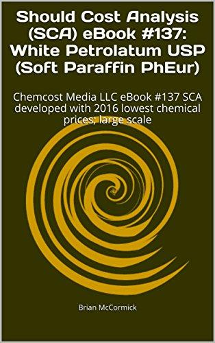 should-cost-analysis-sca-ebook-137-white-petrolatum-usp-soft-paraffin-pheur-chemcost-media-llc-ebook