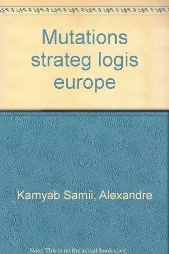 Mutations des stratégies logistiques en Europe par Alexandre Kamyab Samii