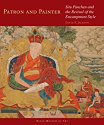 Patron and Painter: Situ Panchen and the Revival of the Encampment Style (Masterworks of Tibetan Painting Series) by David P. Jackson (2009-03-25)