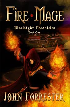 Fire Mage (Blacklight Chronicles Book 1) (English Edition) di [Forrester, John]