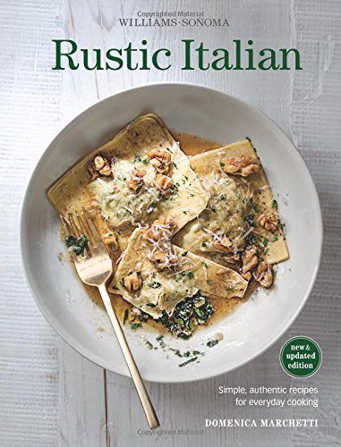 rustic-italian-williams-sonoma-revised-edition-simple-authentic-recipes-for-everyday-cooking