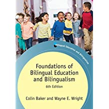 Foundations of Bilingual Education and Bilingualism (Bilingual Education & Bilingualism Book 106) (English Edition)