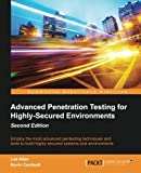 Advanced Penetration Testing for Highly-Secured Environments -