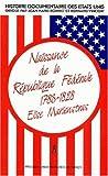 Naissance de la republique federale 1783-1828