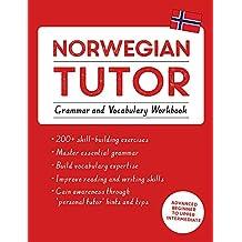 Norwegian Tutor: Grammar and Vocabulary Workbook (Learn Norwegian with Teach Yourself): Advanced beginner to upper intermediate course (Learn Norwegian With Tys)