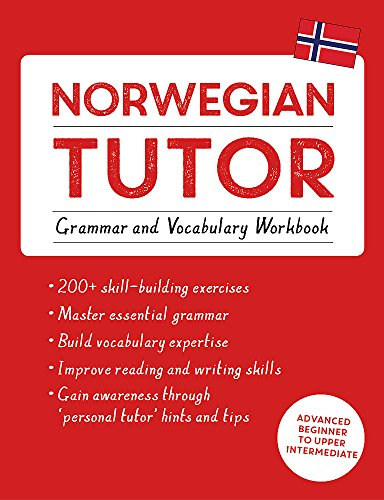 Norwegian Tutor: Grammar and Vocabulary Workbook (Learn Norwegian with Teach Yourself): Advanced beginner to upper intermediate course (Learn Norwegian With Tys) por Guy Puzey