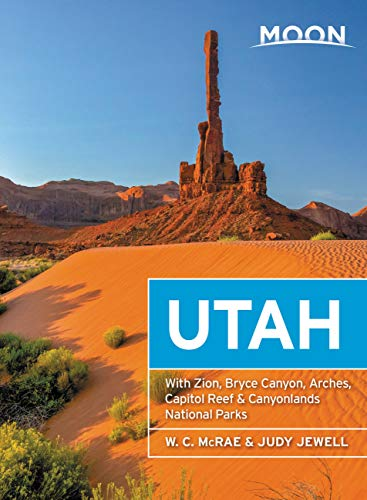 Moon Utah: With Zion, Bryce Canyon, Arches, Capitol Reef & Canyonlands National Parks (Travel Guide) (English Edition) -