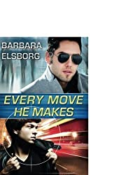 Every Move He Makes by Barbara Elsborg (2014-05-06)