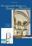 Die romanischen Kirchen von Essen und Werden: Architektur und Liturgie im Hochmittelalter (Große Kunstführer / Große Kunstführer / Kirchen und Klöster, Band 253)