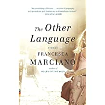 The Other Language (Vintage Contemporaries) by Francesca Marciano (2015-02-03)