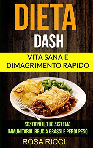 Dieta Dash Collezione: Vita Sana E Dimagrimento Rapido