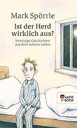 Ist der Herd wirklich aus?: Irrwitzige Geschichten aus dem wahren Leben (German Edition)