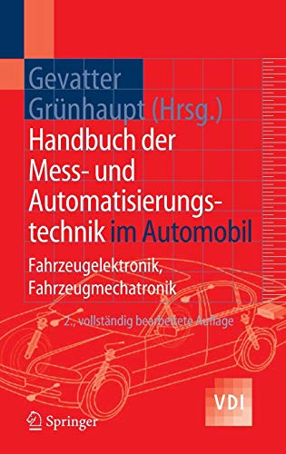 Handbuch der Mess- und Automatisierungstechnik im Automobil: Fahrzeugelektronik, Fahrzeugmechatronik (VDI-Buch) -